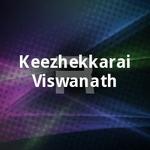 Keezhekkarai Viswanath songs