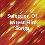 Selection Of Latest Film Songs