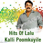 Hits Of Lalu - Kalli Poomkuyile songs
