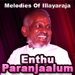 Enthu Paranjaalum...Melodies Of Illayaraja songs