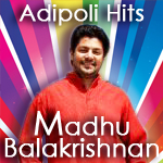 Adipoli Hits Of Madhu Balakrishnan songs