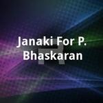 Janaki For P. Bhaskaran