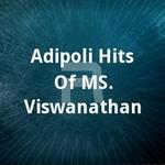 Adipoli Hits Of MS. Viswanathan songs