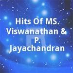 Hits Of MS. Viswanathan & P. Jayachandran songs