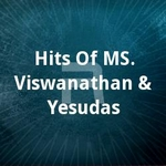 Hits Of MS. Viswanathan & Yesudas songs