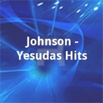 Johnson - Yesudas Hits songs