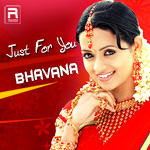 Just For You Bhavana songs
