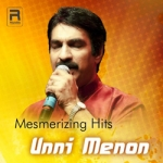 Mesmerizing Hits - Unni Menon songs