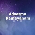 Adyatma Ramayanam songs