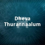 Dheva Thurannaalum songs