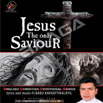Jesus Only Saviour songs