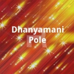 Dhanyamani Pole songs