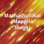 Mazhathullikal (Mappila Songs) songs