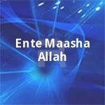Ente Maasha Allah songs