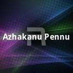 Azhakanu Pennu songs