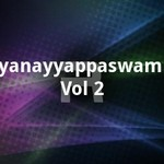 Ayyanayyappaswamiye - Vol 2 songs