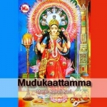 Mudukaattamma songs