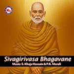 Sivagirivasa Bhagavane songs