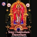 Sree Chakkulam Theertham songs