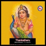 Thankatheru songs