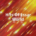 Hits Of Essar World songs