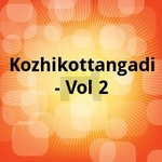 Kozhikottangadi - Vol 2 songs