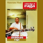 Chakkani Raja - Celebration of Raga Kharaharapriya (Vocal) songs