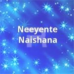 Neeyente Naishana songs