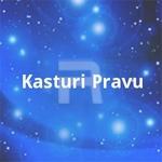 Kasturi Pravu songs