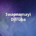 Swapnamayi Dilruba songs