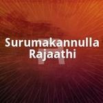 Surumakannulla Rajaathi songs