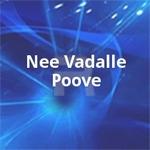 Nee Vadalle Poove songs