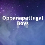 Oppanapattugal Boys songs