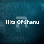 Hits Of Shanu songs