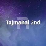 Tajmahal 2nd songs