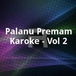 Palanu Premam Karoke - Vol 2 songs