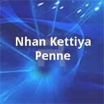 Nhan Kettiya Penne songs