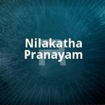Nilakatha Pranayam songs