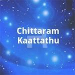 Chittaram Kaattathu songs