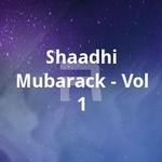 Shaadhi Mubarack - Vol 1 songs