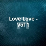 Love Love - Vol 1 songs