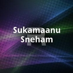Sukamaanu Sneham songs