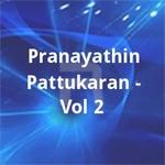 Pranayathin Pattukaran - Vol 2 songs