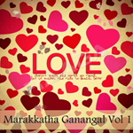 Marakkatha Ganangal - Vol 1 songs