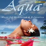 Aqua - Music For Meditation & Relaxation