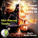 Power Nap - Shiv Parvati Tandav Series III