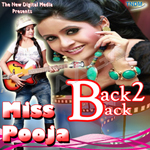 Back 2 Back Miss Pooja songs
