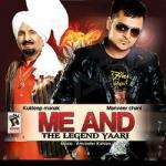Me And The Legend Yaari songs