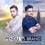 Pendu Vs Brand songs