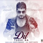 Dil Todhi Na songs